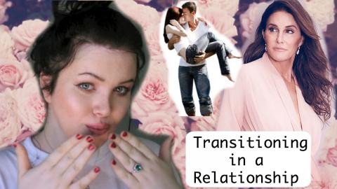 Transitioning While in a Relationship!?!?