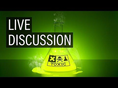 LIVE DISCUSSION - Our Toxic World