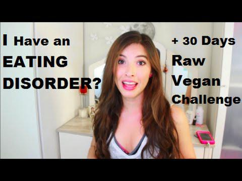 I Have an Eating Disorder? + 30 Day Raw Vegan Challenge