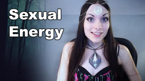 Sexual Energy & Manifestation | How to Manifest Using Sexual Energy