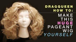 Drag Queen Wig - How To Make Huge Pageant Hair Out Of 6 Synthetic Pony Tails