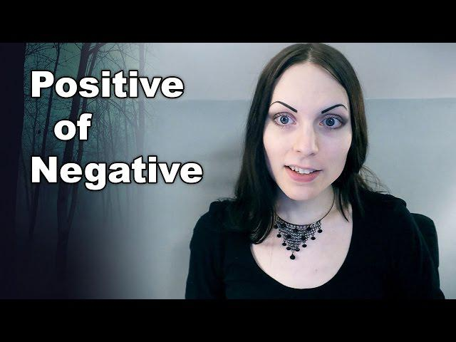 Finding the Positive in the Negative | The Positivity of Negativity
