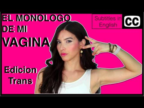 El Monologo de mi Vagina - EDICION TRANS | Caroland