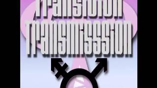 Transition Transmission Transgender Podcast Episode 2