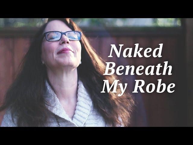 Naked Beneath My Robe | Benton Sorensen (Film)