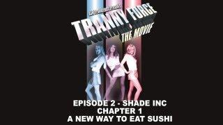 Tranny Force Episode 2: Shade Inc Chapter 1