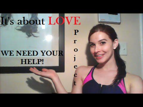 WE NEED YOUR HELP!  - It's about LOVE Project