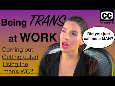 Being TRANS at WORK (COMING OUT, GETTING OUTED, AND MENS' WC) | Caroland