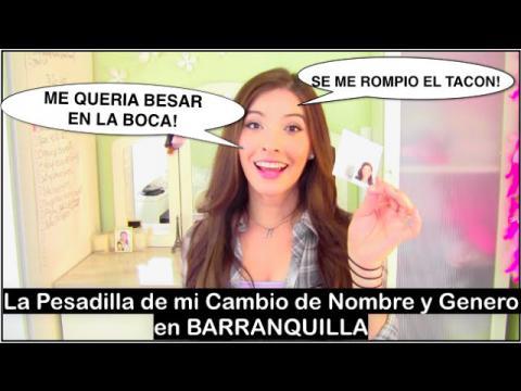 La PESADILLA de Mi Cambio de Genero y Nombre en Barranquilla | Caroland