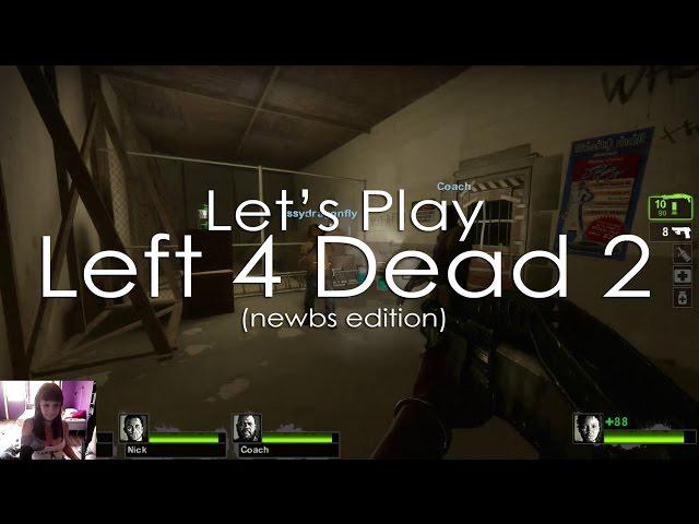 Let's Play - Left 4 Dead 2 (newbs edition)