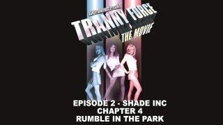 Tranny Force Episode 2: Shade Inc Chapter 4