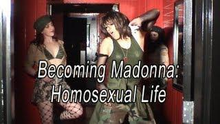 Becoming Madonna: Homosexual Life