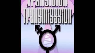 Transition Transmission - Transgender Podcast Number 4