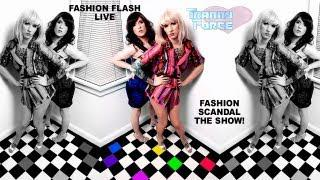 Fashion Flash Live: Fashion Scandal The Show! Haute Couture