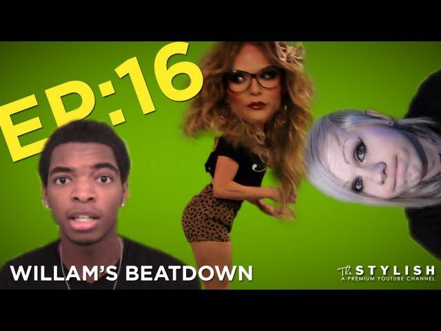 WILLAM'S BEATDOWN EP. 16