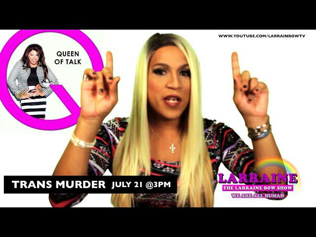 The Larraine Bow Show --Trans Murder (Now in 1080 )