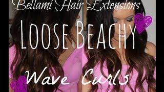 Tutorial | Loose Beachy Wave Curls (Using Bellami Hair Extensions)