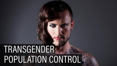 The Transgender Population Control Agenda