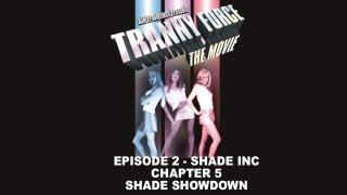 Tranny Force Episode 2: Shade Inc Chapter 5