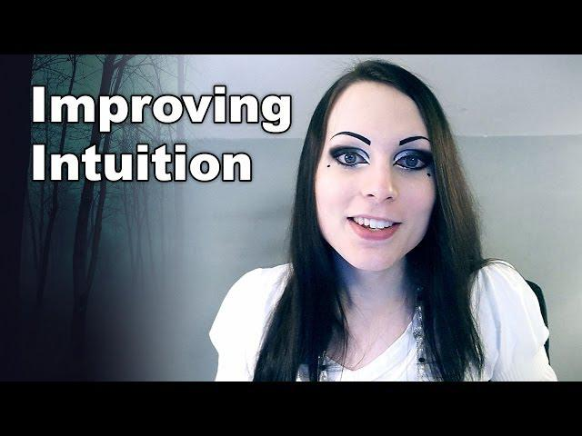 Developing & Improving Your Intuition