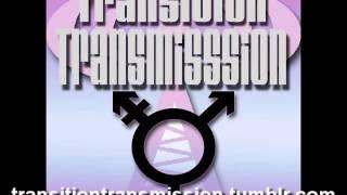 Transition Transmission Transgender Podcast #19
