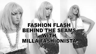 Fashion Flash Live: Behind The Seams With Milla Fashionista