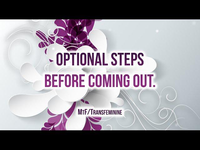 Optional Steps Before Coming Out as Transgender