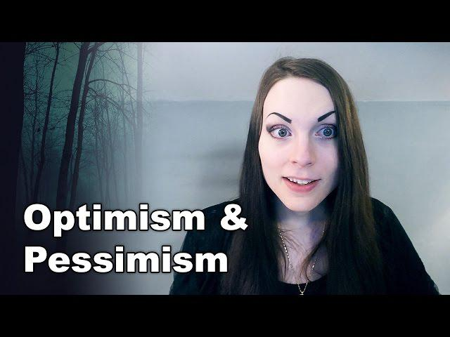 Optimism & Pessimism / Perception & Perspective | Being Optimistic