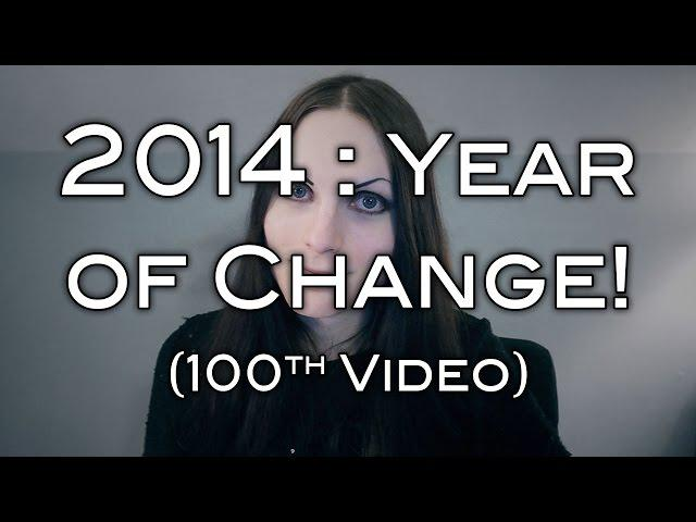 2014 : The Year of Change (100th Video)