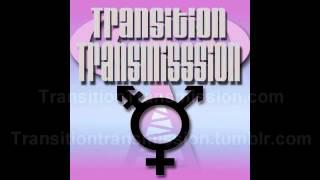 Transition Transmission Transgender Podcast