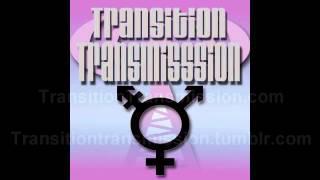Transition Transmission Transgender Podcast