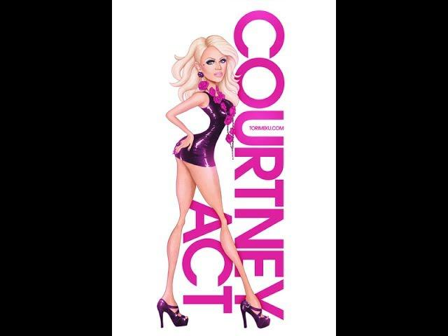 SHOUT OUT TO COURTNEY ACT TOP 3 OF RUPAULS DRAG RACE SEASON 6